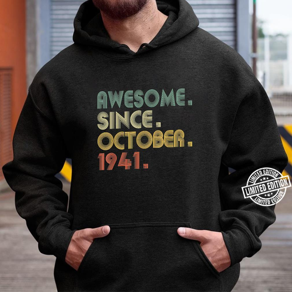 Awesome Since October 1941 79th Birthday 79 Years Shirt hoodie
