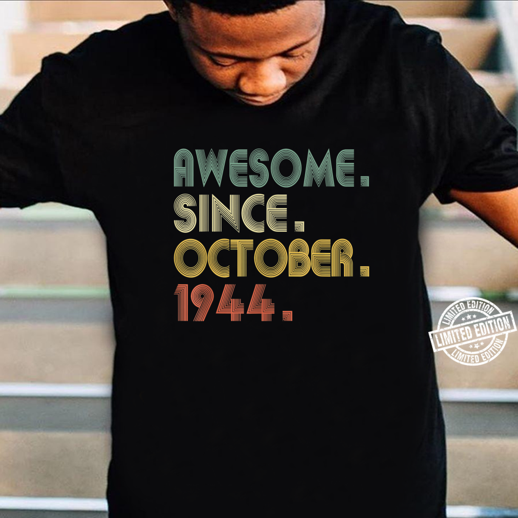 Awesome Since October 1944 76th Birthday 76 Years Shirt