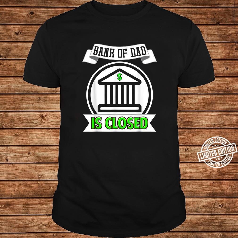 Bank of Dad is Closed Shirt long sleeved