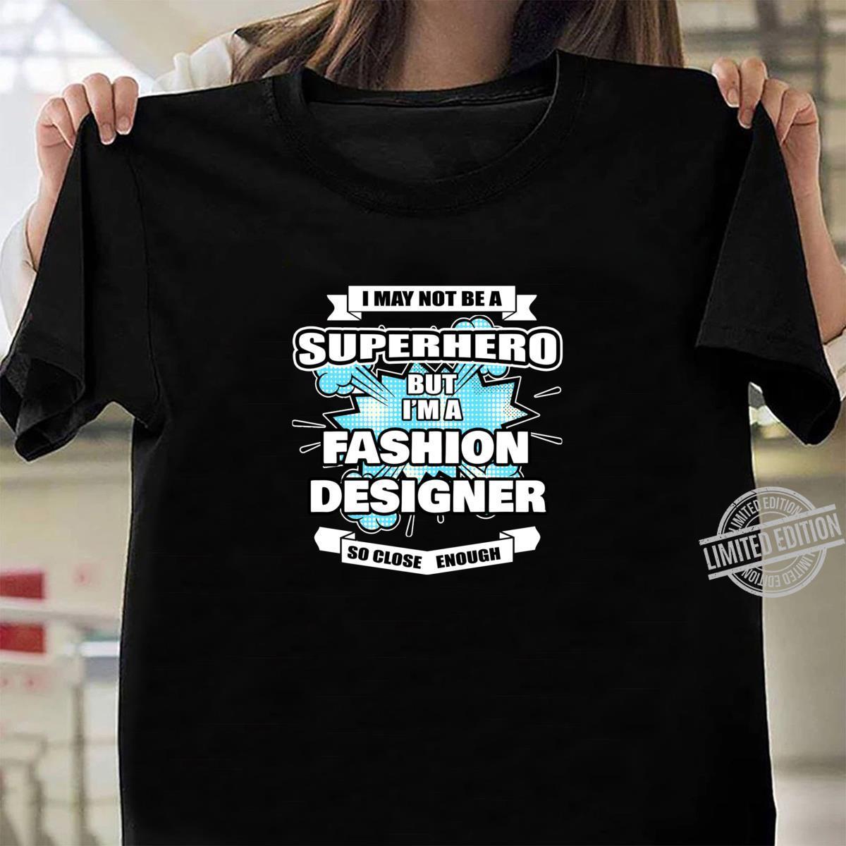 Fashion Designer Superhero Fashion Designer Shirt