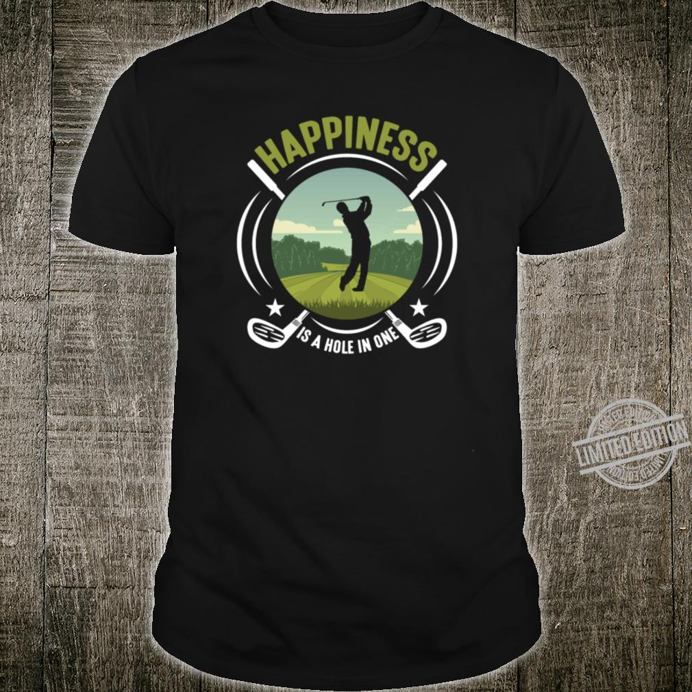 Golf Sport Golfing Happiness Hole In One Golfer Shirt