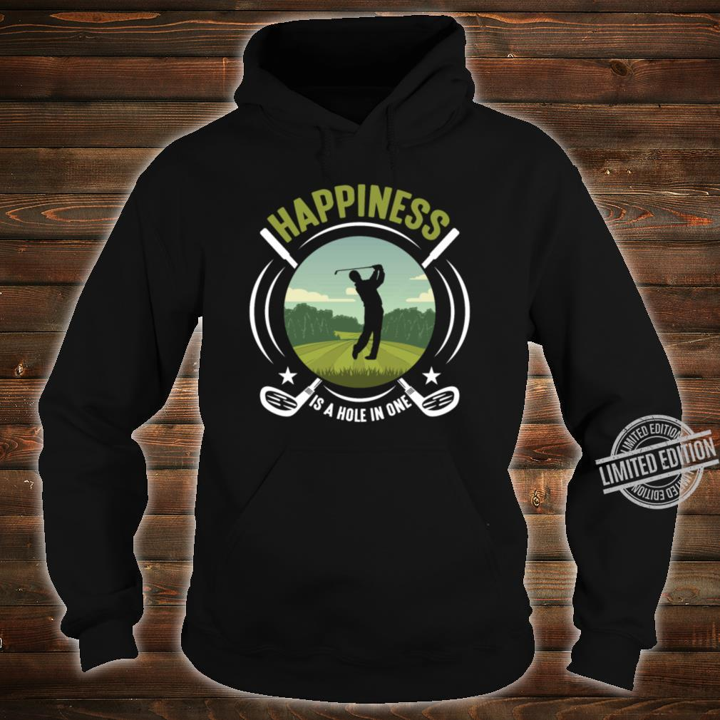 Golf Sport Golfing Happiness Hole In One Golfer Shirt hoodie
