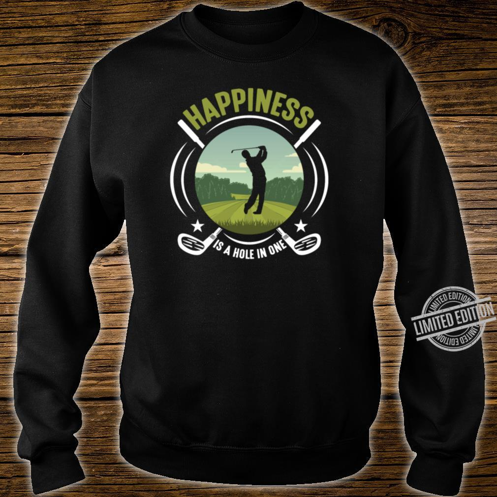 Golf Sport Golfing Happiness Hole In One Golfer Shirt sweater