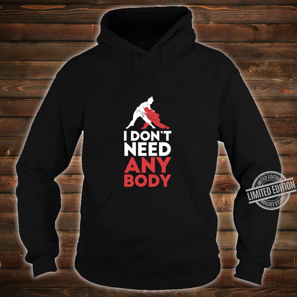 Martial Arts I Don't Need Anybody Karate Taekwondo Racerback Shirt hoodie