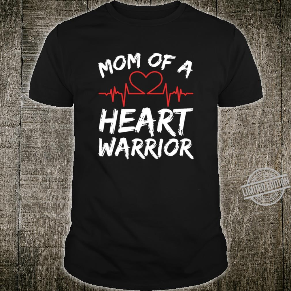 Mom Of A Heart Warrior Raise Awareness And Share Shirt