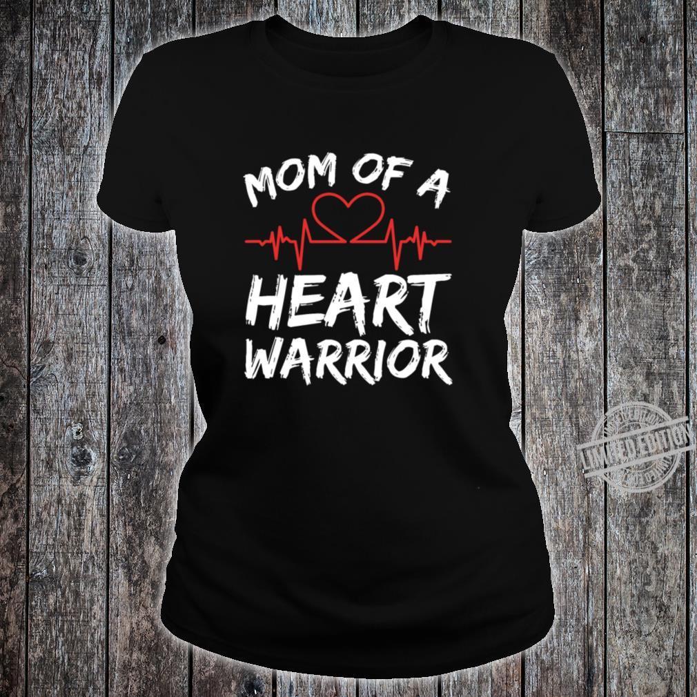 Mom Of A Heart Warrior Raise Awareness And Share Shirt ladies tee